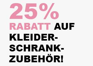 25% Rabatt auf Kleiderschrankzubehör